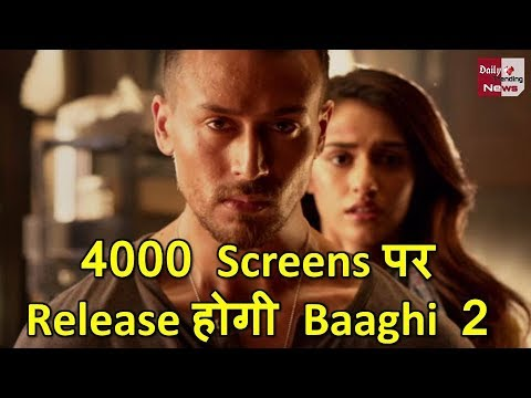 4000 Screens पर Release होगी Baaghi - 2, जानें Film देखने की 7 वजहें !!
