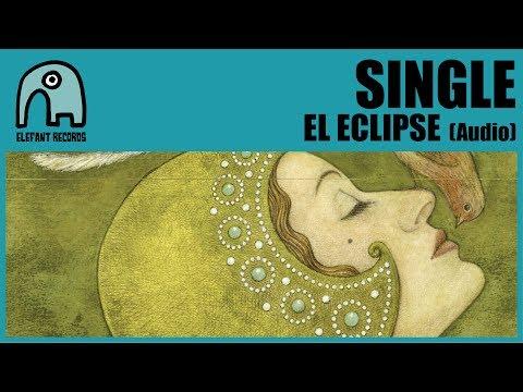SINGLE - El Eclipse [Audio]