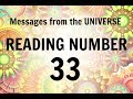 READING # 33 * YOUR MESSAGE FROM THE UNIVERSE
