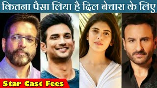 Dil Bechara Movie Star Cast Salary | Sushant Singh Rajput | Dil Bechara Actors and Actresses Fees