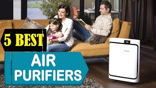 5 Best Air Purifiers 2018 | Best Air Purifiers Reviews | Top 5 Air Purifiers