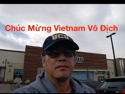 Cuộc Sống Bên Mỹ : Chúc Mừng Việt Nam Vô Địch ~ Có Ba Cha Con Mà Phải Đị Ba Cái Chợ