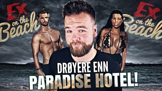 EX ON THE BEACH NORGE! (Paradise Hotel er kjedelig nå)