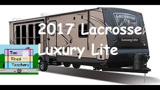 2017 Lacrosse Luxury Lite Travel Trailer Camper