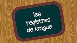 VOCABULAIRE : Les registres de langue