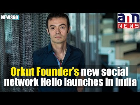Orkut Founder's New Social Network Hello Launches In India