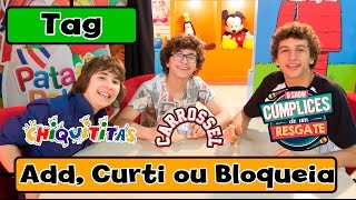 Tag - Add, Curti ou Bloqueia C1R, Carrossel e Chiquititas (Ft. Renato e Gabriel) thumbnail
