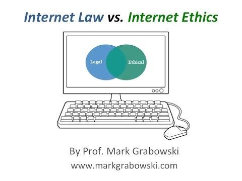 Internet Law vs. Internet Ethics