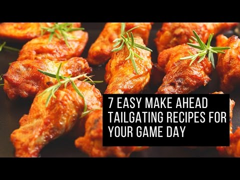 7 Easy Make Ahead Tailgating Recipes for your Game Day