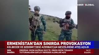 Azerbaycan Mevzilerine Ateş Açtılar! Ermenistan'dan Sınırda Provokasyon!