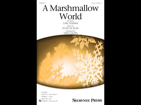 A Marshmallow World (2-Part) - Arranged by Greg Gilpin