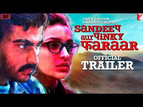 Sandeep Aur Pinky Faraar Movie Trailer | Arjun Kapoor, Parineeti Chopra