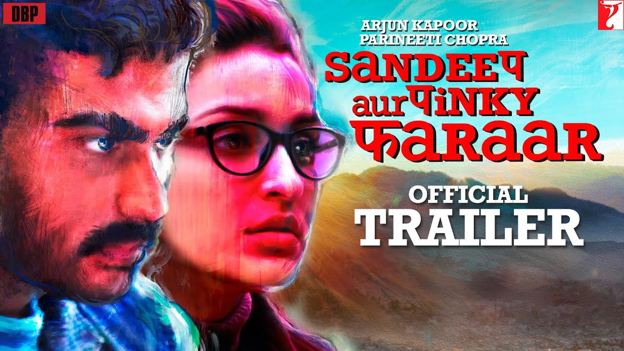 Sandeep Aur Pinky Faraar Trailer | Arjun Kapoor, Parineeti Chopra | Dibakar Banerjee