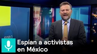 Espían a activistas en México. Alianza de PRD y PAN contra ALMO y el PRI - Es la Hora de Opinar thumbnail
