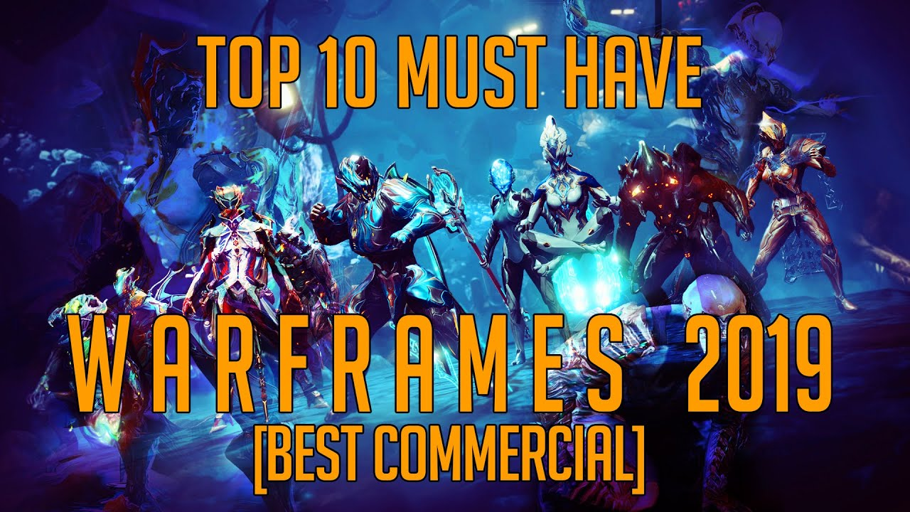 TOP 10 MUST HAVE WARFRAMES 2019 [BEST Commercial]