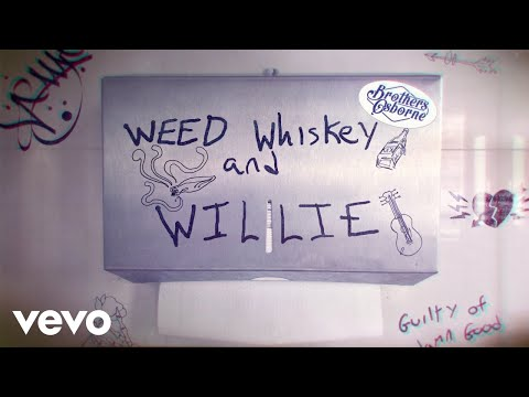 Brothers Osborne - Weed, Whiskey And Willie (Lyric Video)