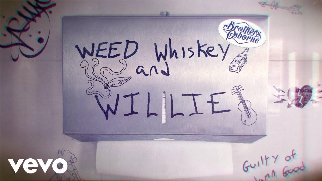 brothers-osborne-weed-whiskey-and-willie-lyric-video-brothersosbornevevo