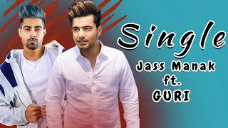 Single | Jass Manak | ft Guri | Game Changerz | Latest Punjabi Song 2018