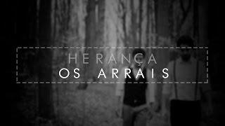 Herança - Os Arrais