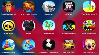Scary Teacher,Ice Scream 2,Red Ball 4,GTA VC,Buddy,Taxi Sim,Scary Neighbor,Brawl Stars,