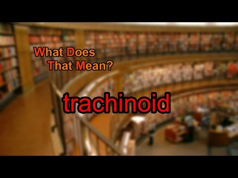 What does trachinoid mean?