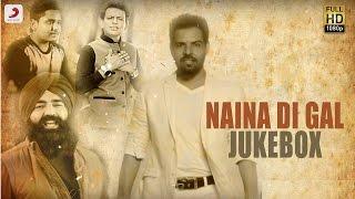 Naina Di Gal Album Jukebox | Kanth Kaler , Nooran Sisters , Sabar Koti , Kulwinder Billa
