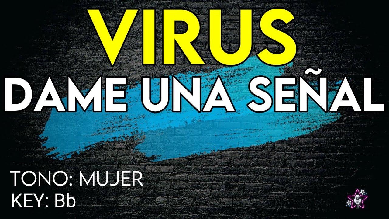 Virus - Dame Una Señal - Karaoke Instrumental - Mujer