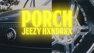 Jeezy Hxndrxx - Porch (Official Video)