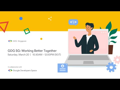 GDG Singapore: Working Better Together