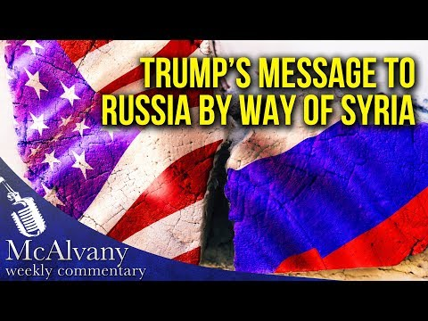 Trump's Message To Russia & China By Way Of Syria | McAlvany Commentary