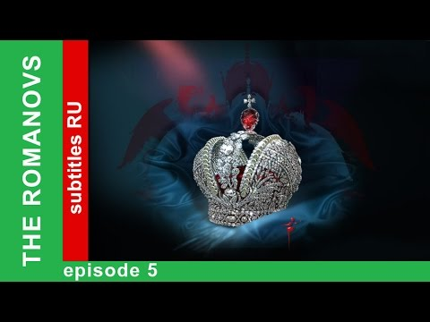 The Romanovs. The History of the Russian Dynasty - Episode 5. Documentary Film. Star Media