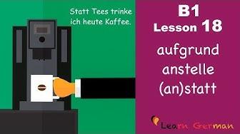 B1 - Lesson 18 | anstelle, aufgrund, (an)statt | Genitivpräpositionen | Learn German Intermediate