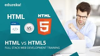 HTML vs HTML5 | Difference between HTML and HTML5 | HTML Tutorial | Edureka