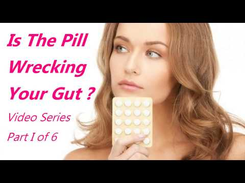 is-the-pill-wrecking-your-gut-microbiome?-gut-dysbiosis-part-1-of-6