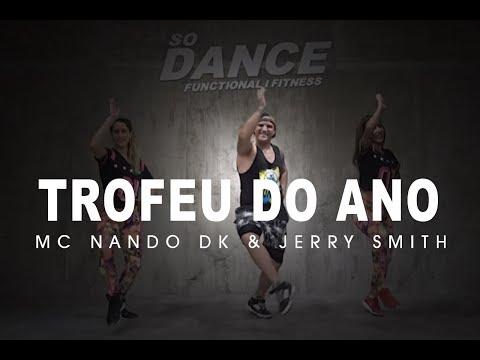 Troféu do Ano - MC Nando DK & Jerry Smith I Coreografía Zumba Zin I So Dance