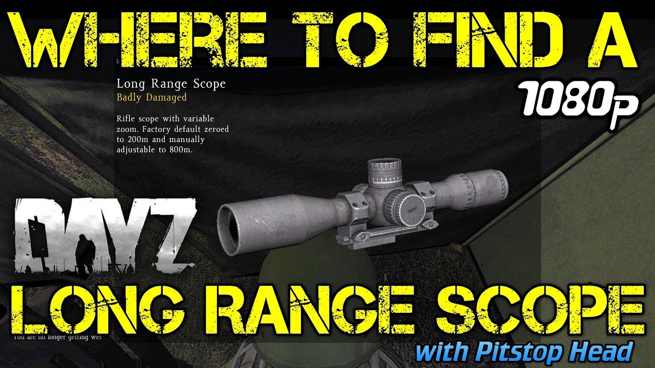 Where To Find A Long Range Scope In Dayz Standalone