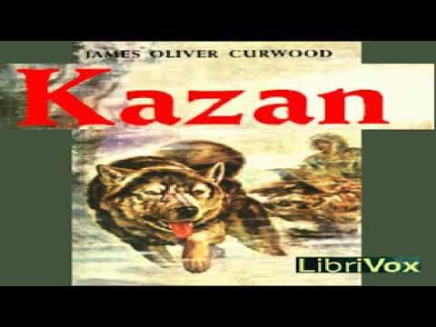 Kazan   James Oliver Curwood   Action & Adventure Fiction, Nature & Animal Fiction   English   3/4