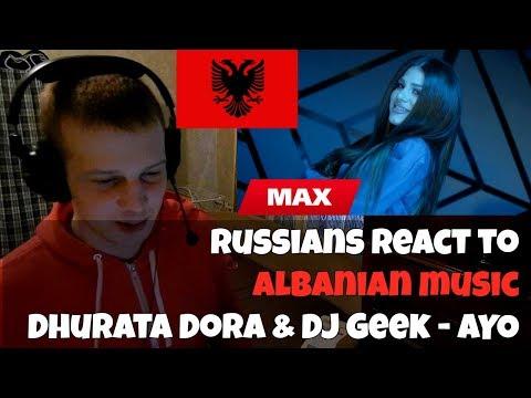 RUSSIANS REACT TO ALBANIAN MUSIC | Dhurata Dora & Dj Geek - AYO | REACTION