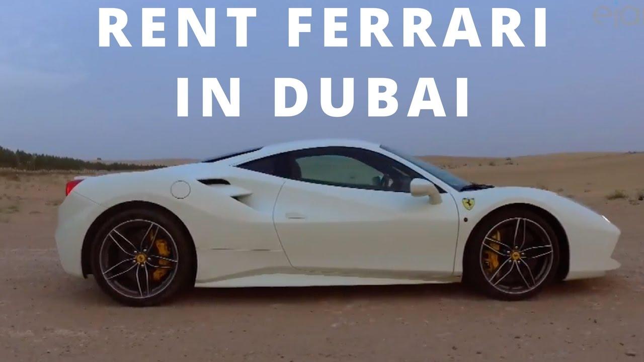 Rent A Ferrari In Dubai Find The Best Rental Deals On Ejarcar Com Youtube