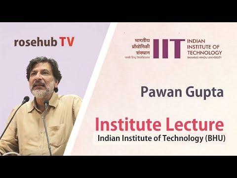 सहजता और मौलिकता  |  Simplicity and Originality | a Lecture by Pawan Gupta at IIT-BHU | Hindi