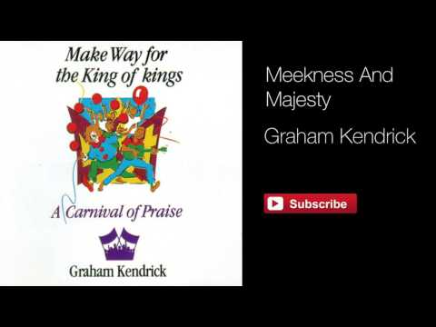 Meekness and Majesty - Graham Kendrick