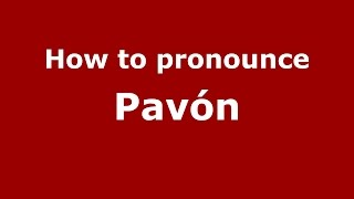 How to pronounce Pavón (Spanish/Argentina) - PronounceNames.com