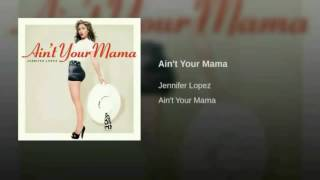 Jennifer Lopez - Ain't Your Mama (Official Instrumental) [with download link]