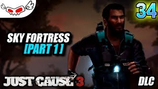 Sky Fortress Part 1 | Just Cause 3 Indonesia #34