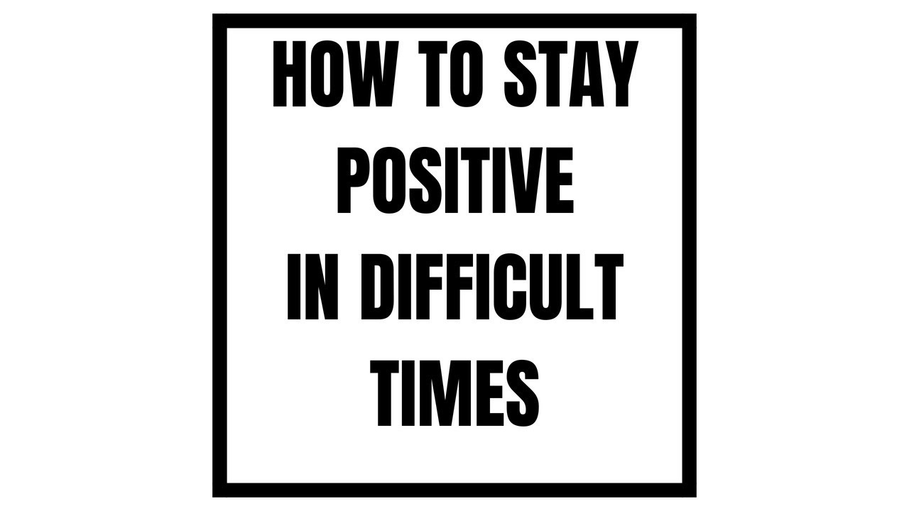 How to Remain Positive in Difficult Situations - Simona Rich