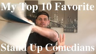 My Top 10 Favorite - Stand Up Comedians