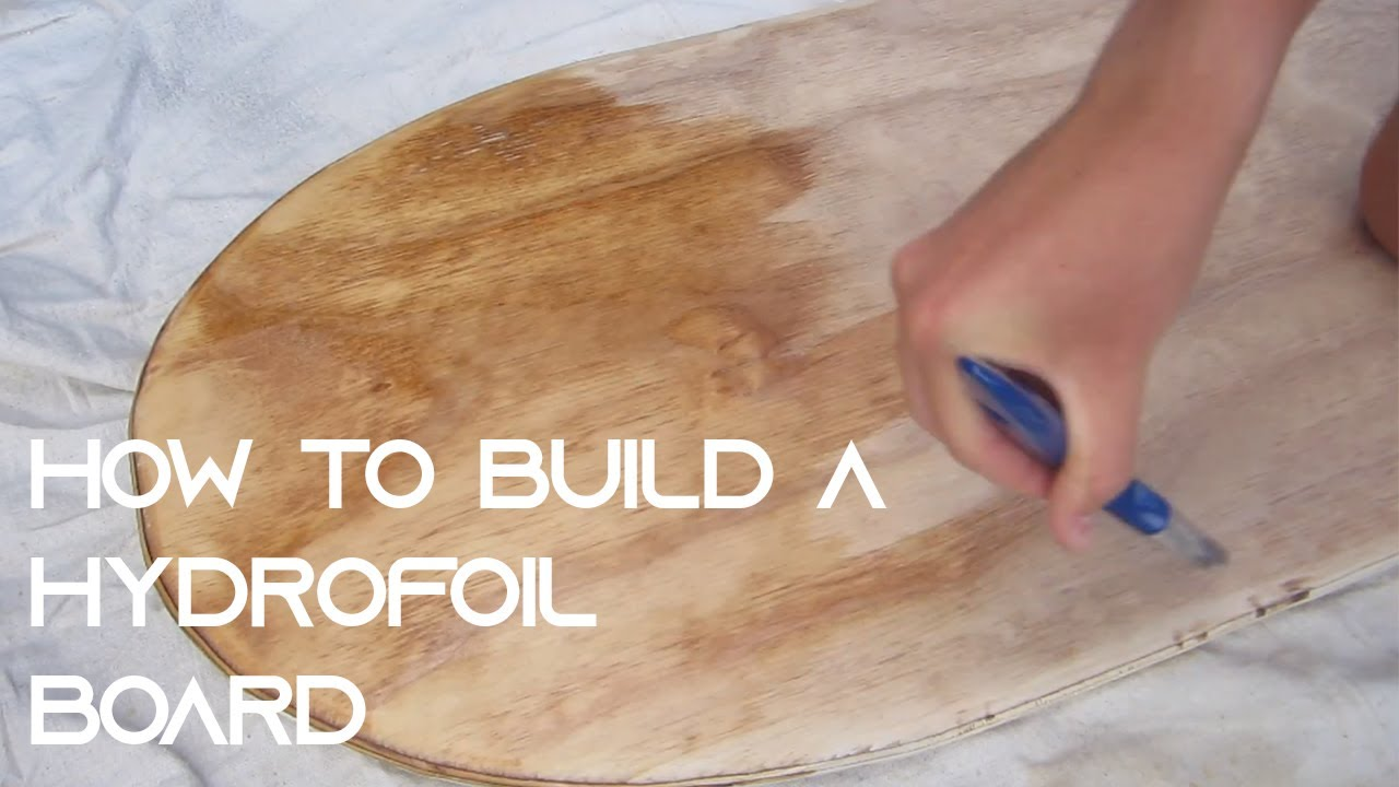 How To Build A Hydrofoil Board Part 1