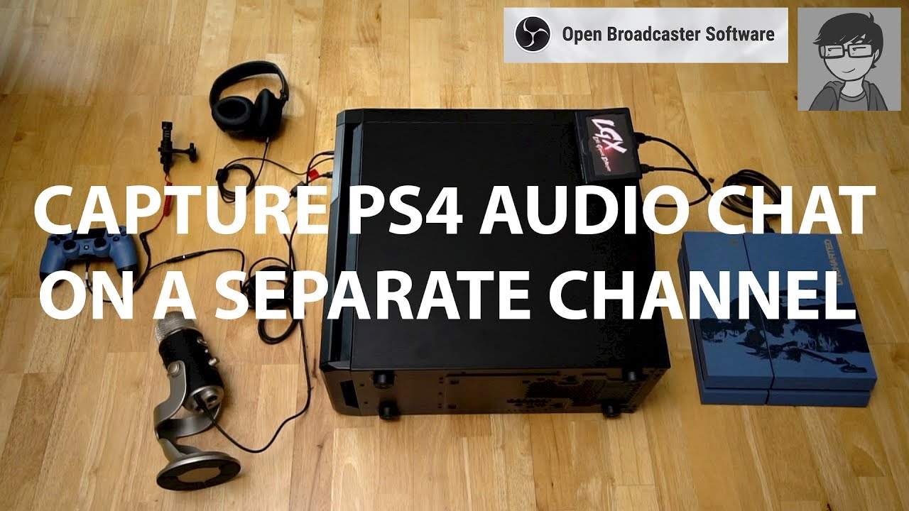 CAPTURE PS4 AUDIO CHAT ON A SEPARATE TRACK (OBS STUDIO)