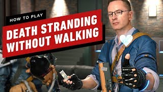 How to Make Death Stranding Less of a Walking Simulator