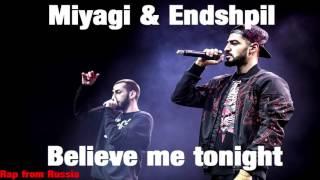 MiyaGi Эндшпиль Believe Me Tonight Feat Amigo